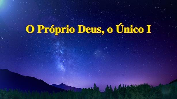 O Próprio Deus, o Único I