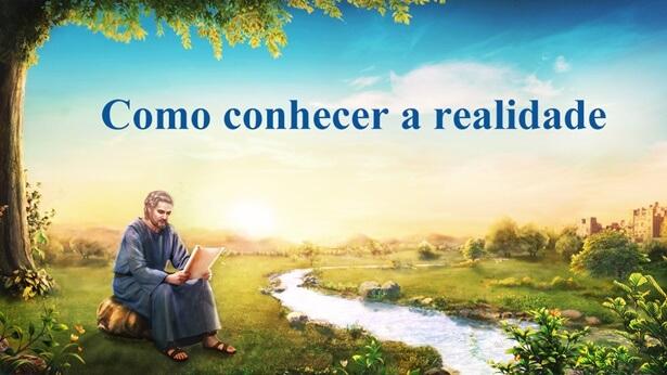 Como conhecer a realidade